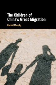 Rachel Murphy's book, The Children of China's Great Migration, published by Cambridge University Press